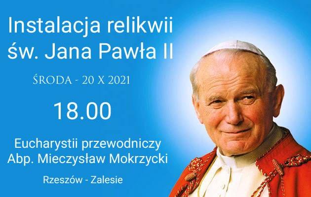 Instalacja relikwii św. Jana Pawła II